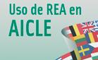 Uso de Recursos Educativos Abiertos para el aprendizaje integrado de contenidos y lenguas extranjeras (AICLE)